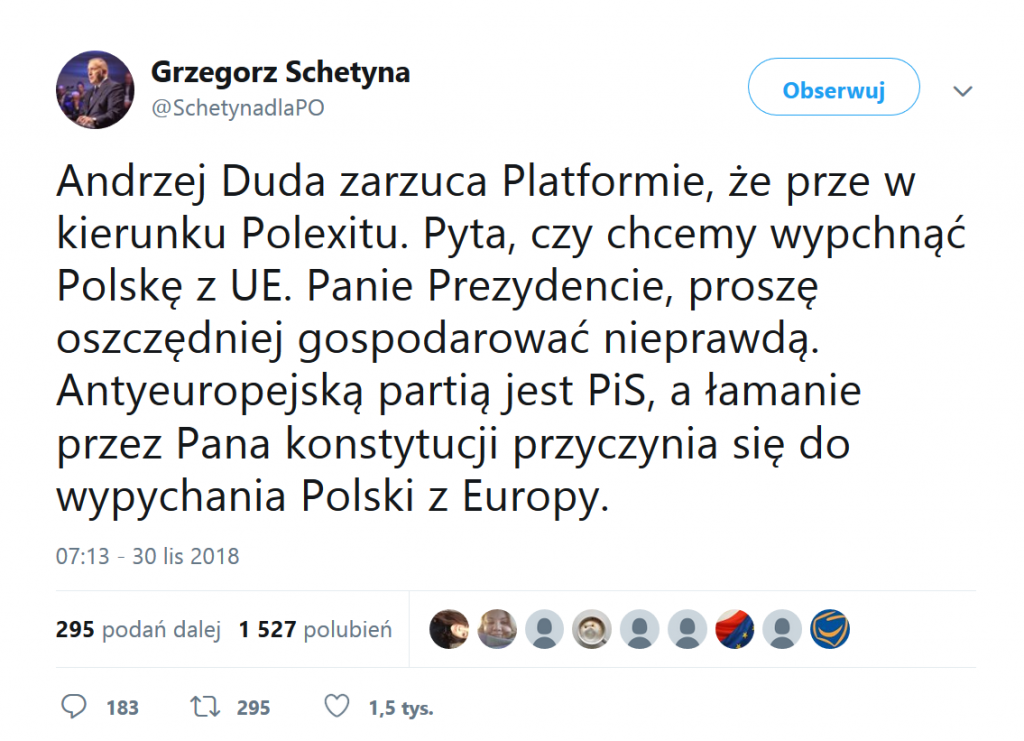 Andrzej Duda zarzuca Platformie, że prze w kierunku Polexitu. Pyta, czy chcemy wypchnąć Polskę z UE. Panie Prezydencie, proszę oszczędniej gospodarować nieprawdą. Antyeuropejską partią jest PiS, a łamanie przez Pana konstytucji przyczynia się do wypychania Polski z Europy.