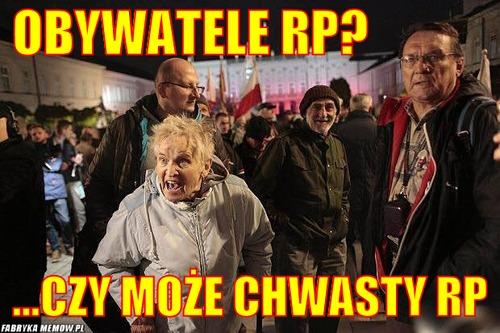 Mem z hasłem: Obywatele RP? Czy może chwasty RP