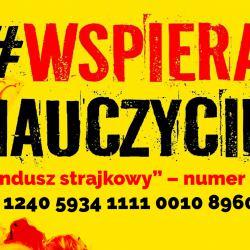 Plakat wspierający strajk nauczycieli z numerem konta wpłat na fundusz strajkowy