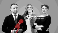 Powiększenie - podcast OKO.press: Sławomir Nitras, Magdalena Biejat